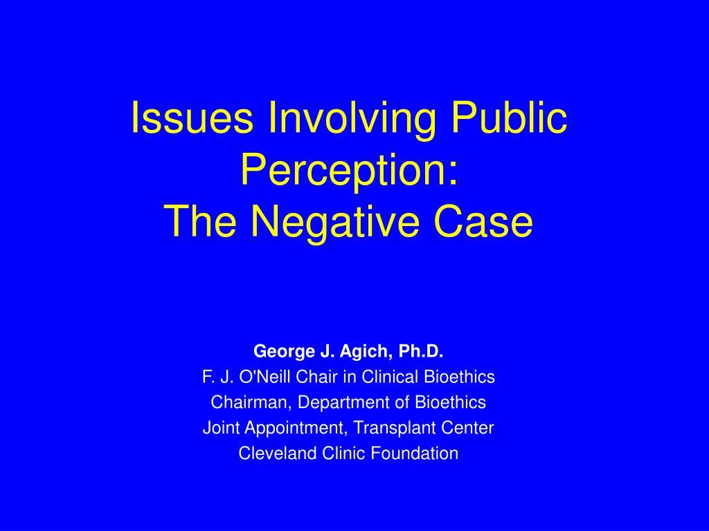 Issues Involving Public Perception: