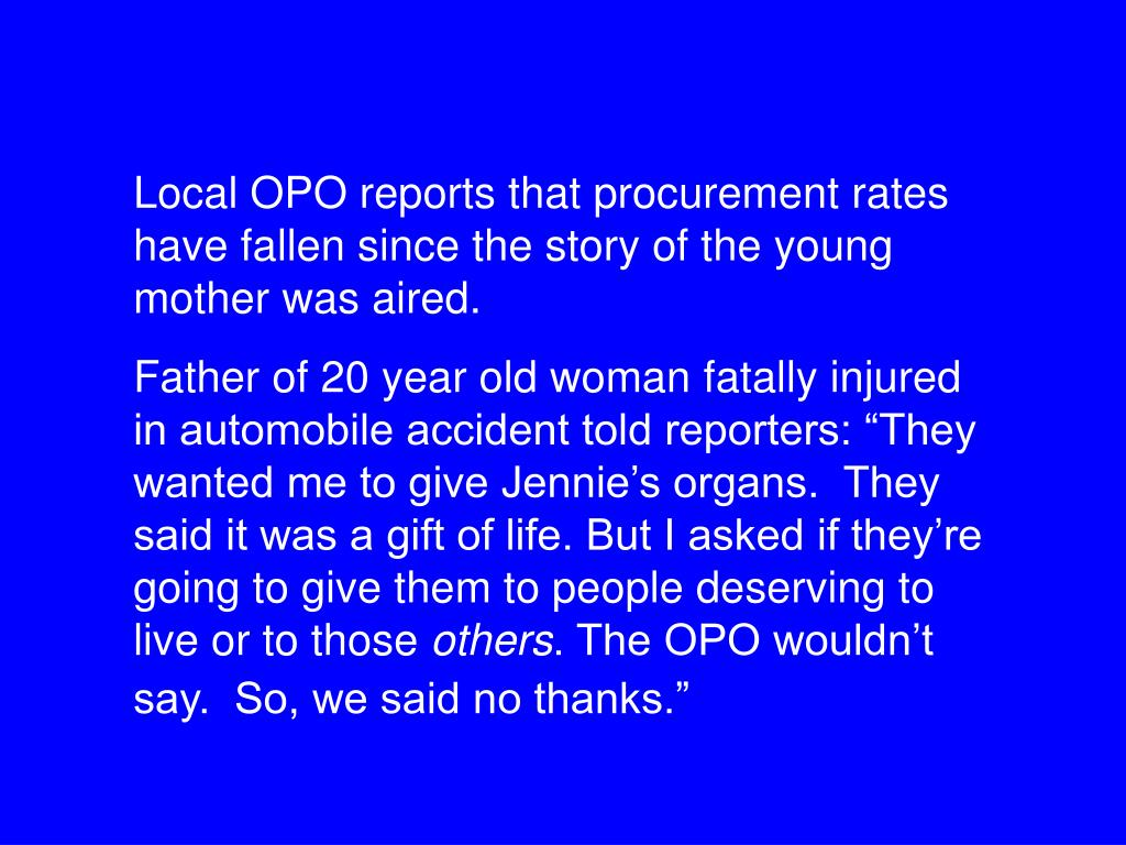 Local OPO reports that procurement rates have fallen since the story of the young mother was aired.