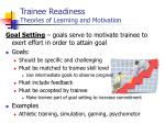 trainee readiness theories of learning and motivation2