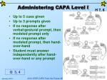 administering capa level i