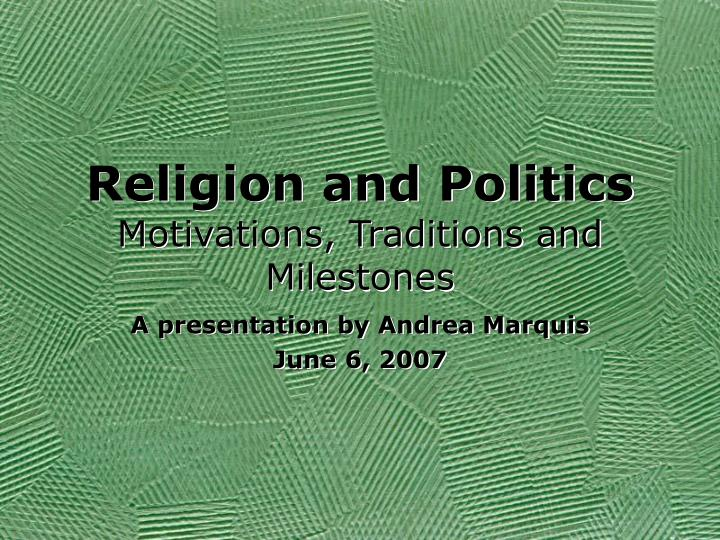 religion and politics motivations traditions and milestones n.