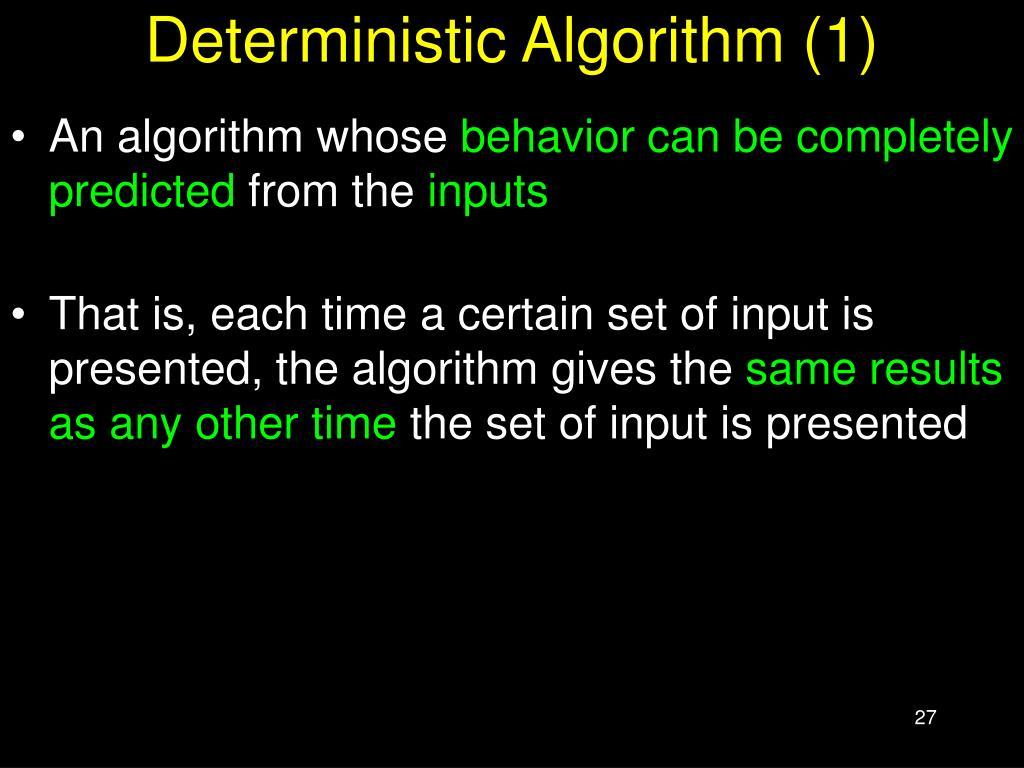 Deterministic Algorithm (1)