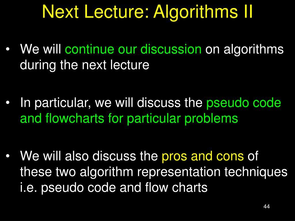 Next Lecture: Algorithms II