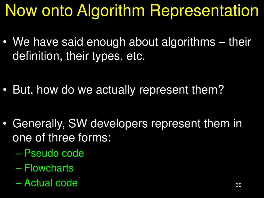 Now onto Algorithm Representation