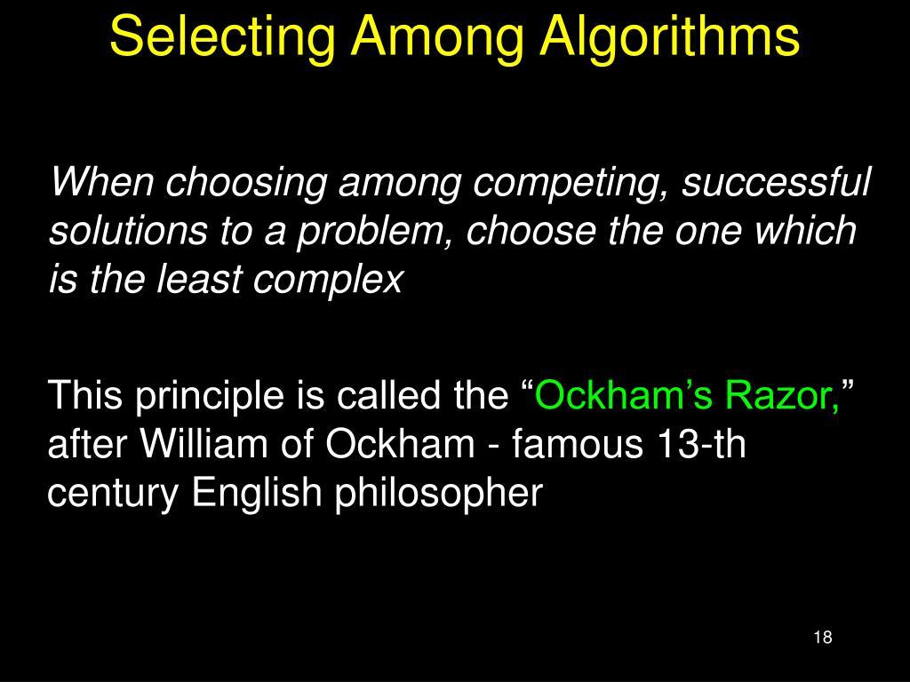 Selecting Among Algorithms