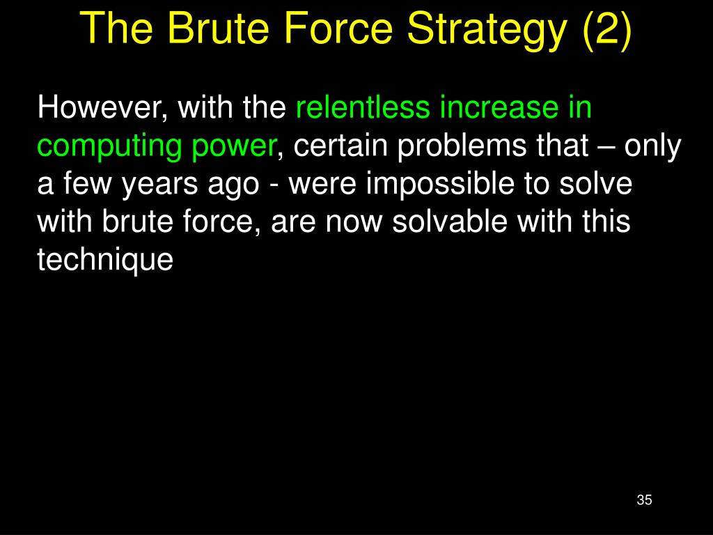 The Brute Force Strategy (2)