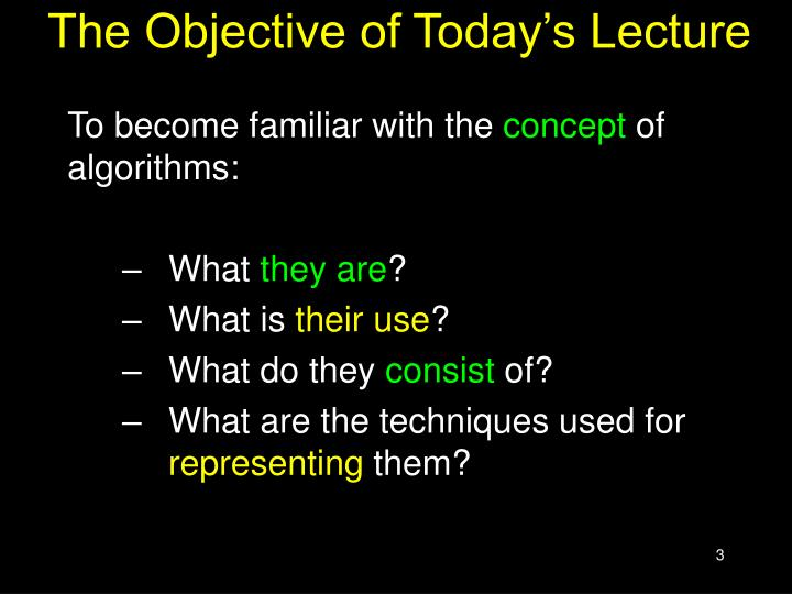 The objective of today s lecture