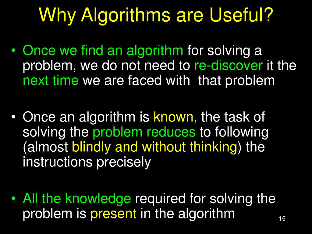 Why Algorithms are Useful?