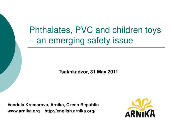 Phthalates pvc and children toys an emerging safety issue