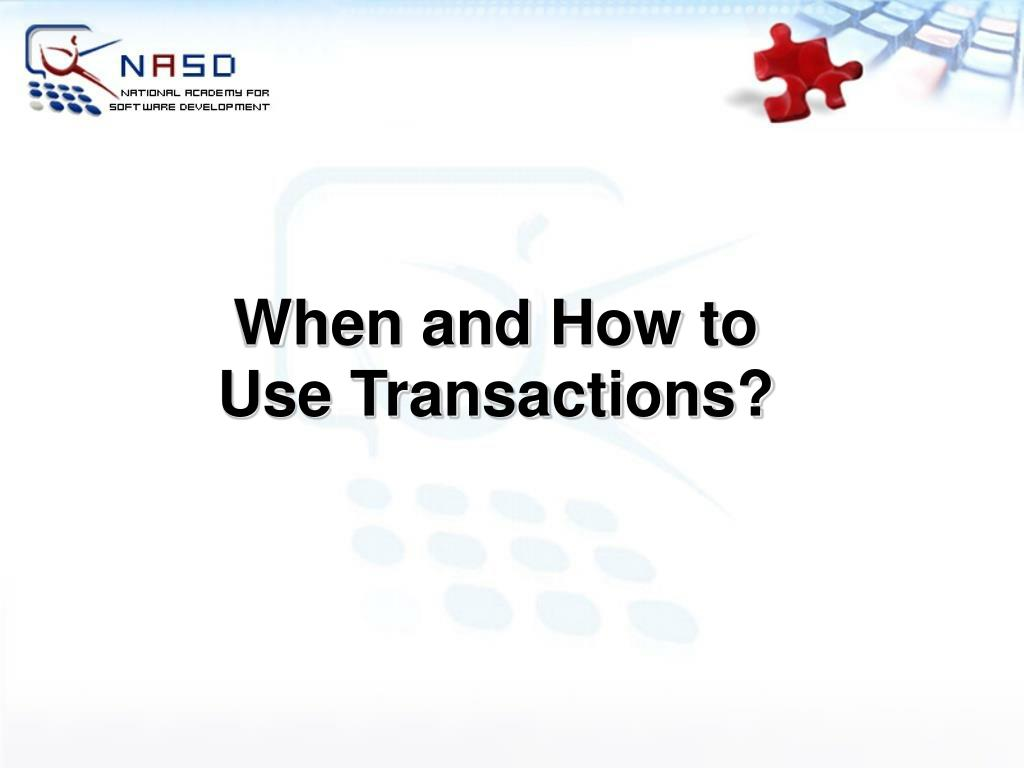 When and How to Use Transactions?