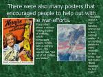 there were also many posters that encouraged people to help out with the war efforts
