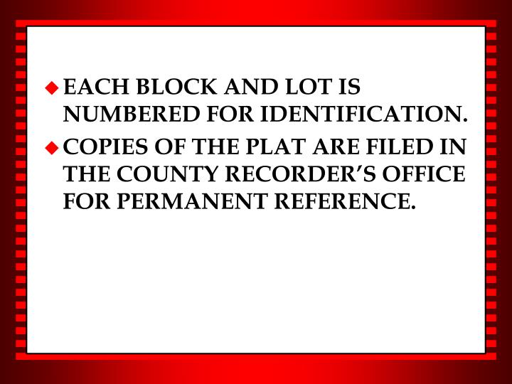EACH BLOCK AND LOT IS NUMBERED FOR IDENTIFICATION.