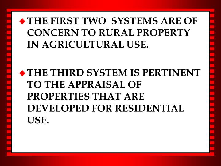 THE FIRST TWO  SYSTEMS ARE OF CONCERN TO RURAL PROPERTY IN AGRICULTURAL USE.