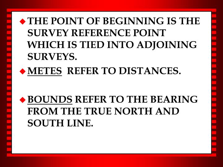 THE POINT OF BEGINNING IS THE SURVEY REFERENCE POINT WHICH IS TIED INTO ADJOINING SURVEYS.