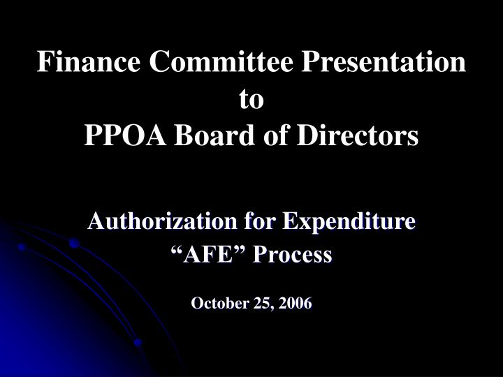 Finance committee presentation to ppoa board of directors