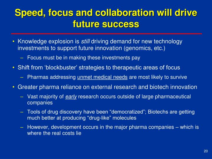 Speed, focus and collaboration will drive future success