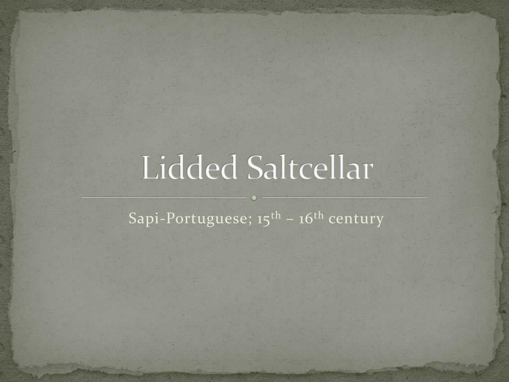 lidded saltcellar