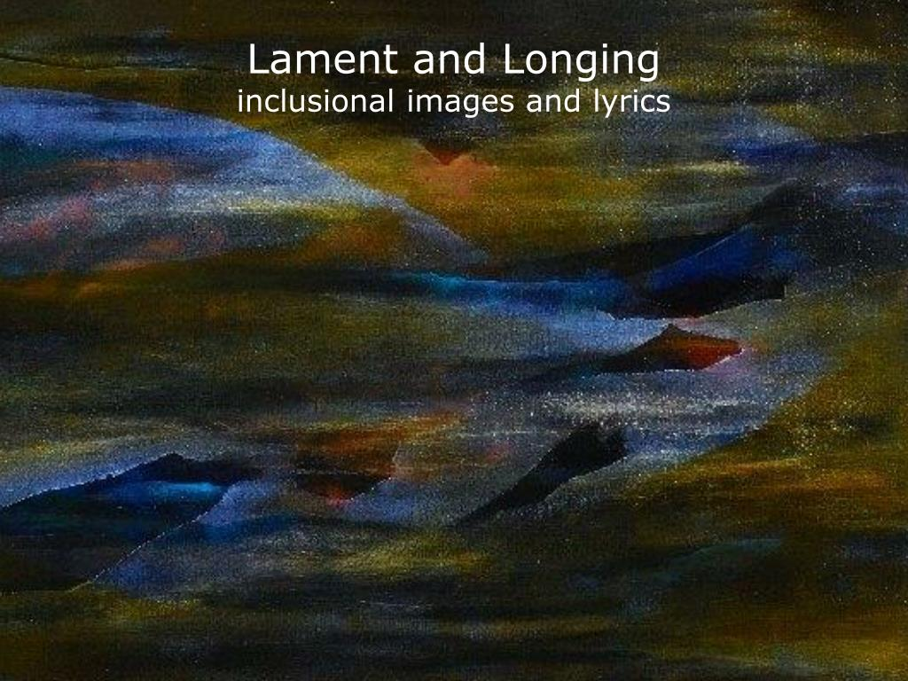 Lament and Longing