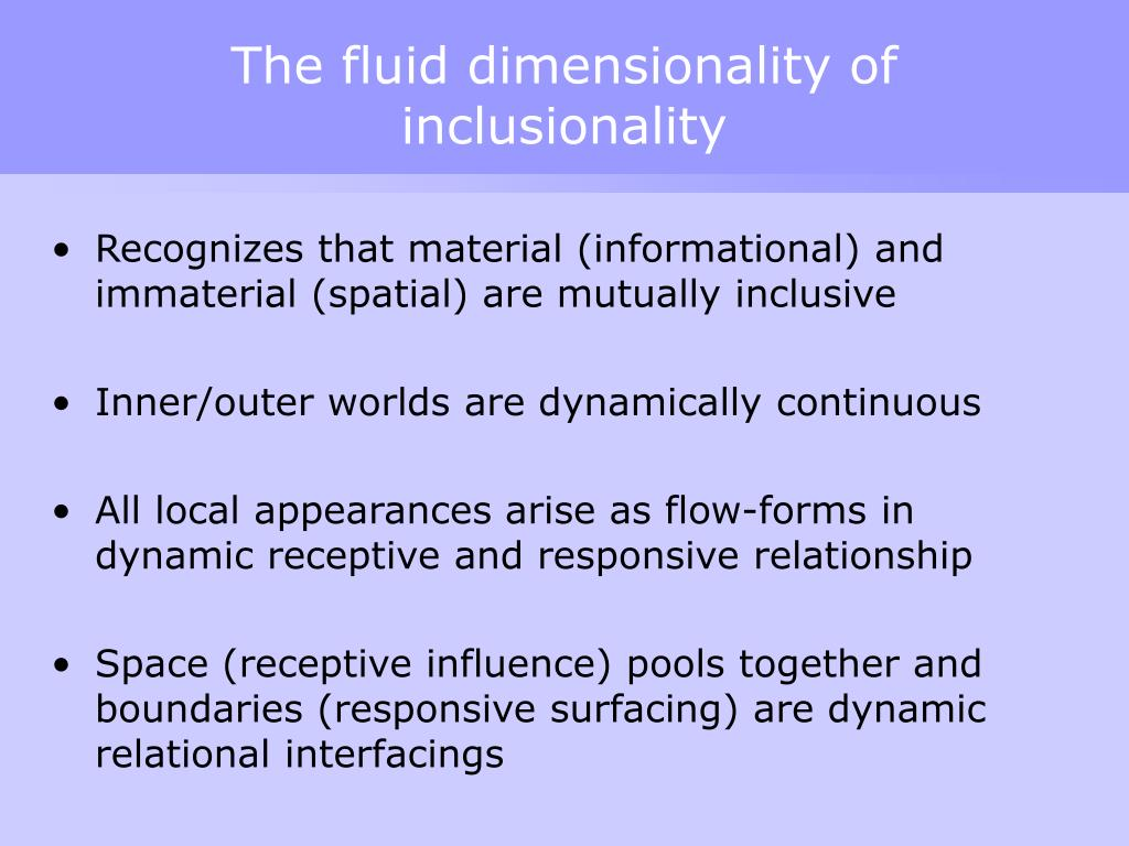 The fluid dimensionality of inclusionality