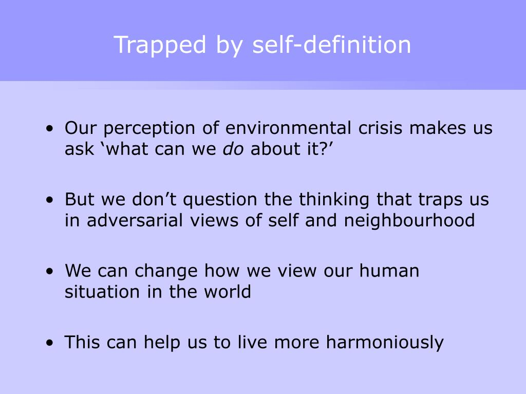 Trapped by self-definition