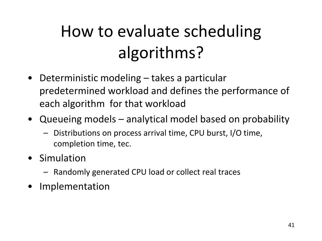 How to evaluate scheduling algorithms?