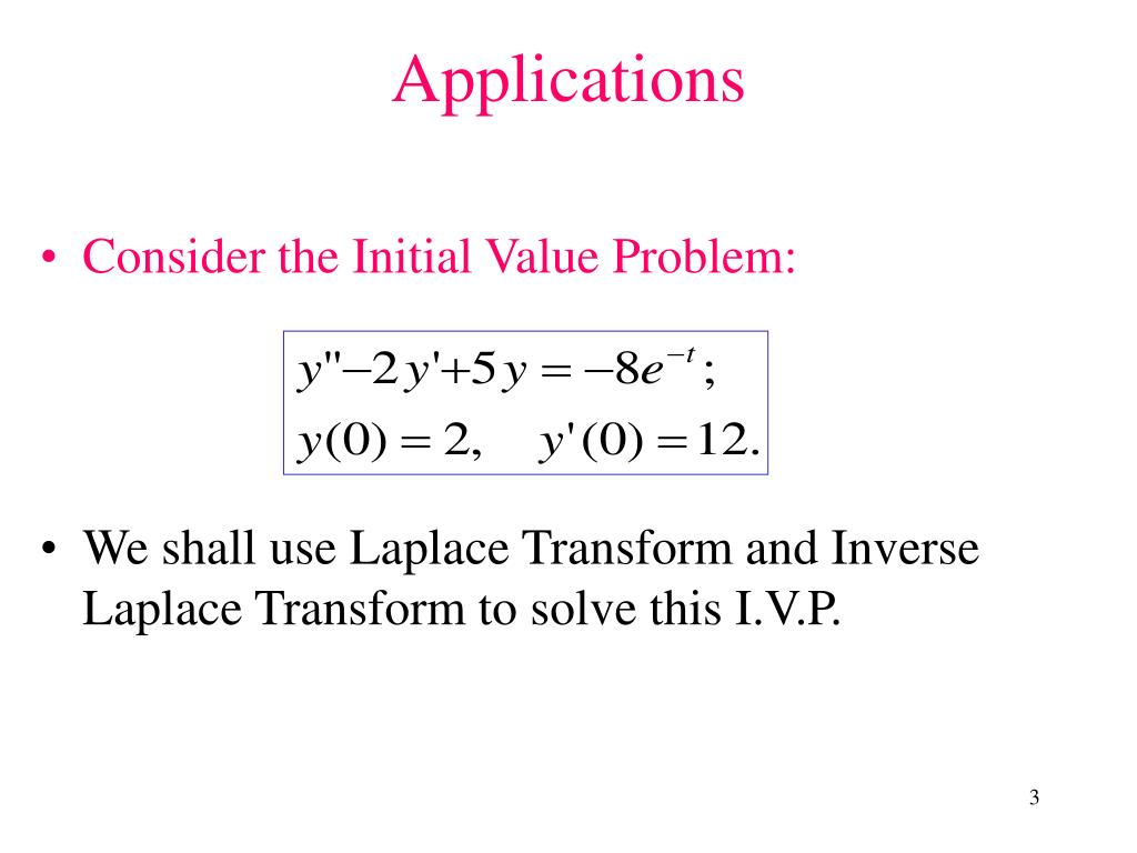 Consider the Initial Value Problem: