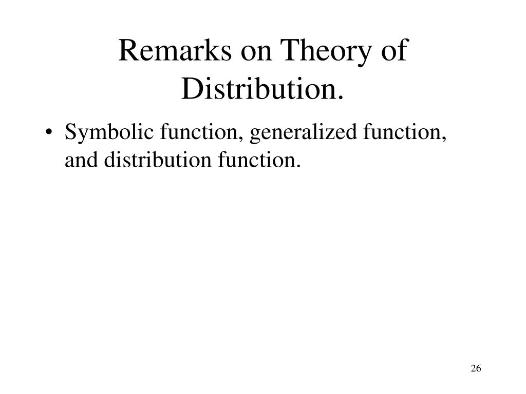 Remarks on Theory of Distribution.