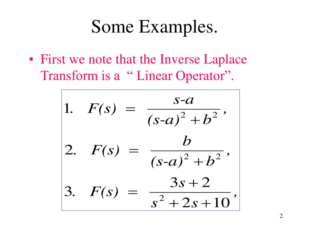"""First we note that the Inverse Laplace Transform is a  """" Linear Operator""""."""