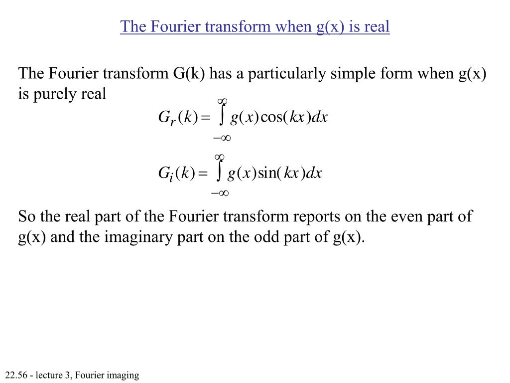 The Fourier transform when g(x) is real