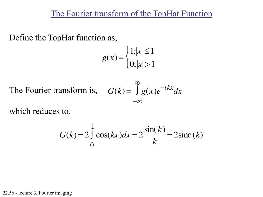 The Fourier transform of the TopHat Function