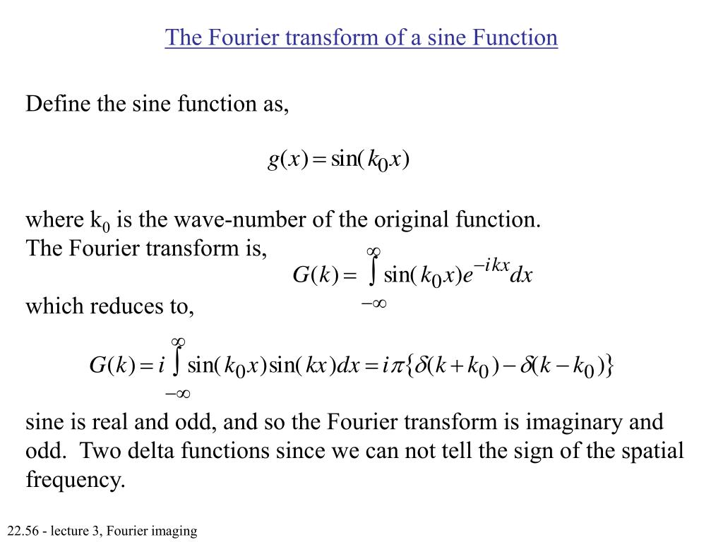 The Fourier transform of a sine Function