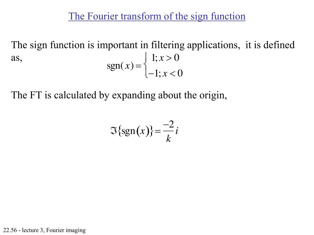 The Fourier transform of the sign function