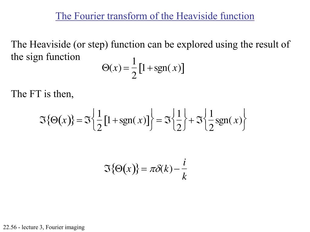 The Fourier transform of the Heaviside function