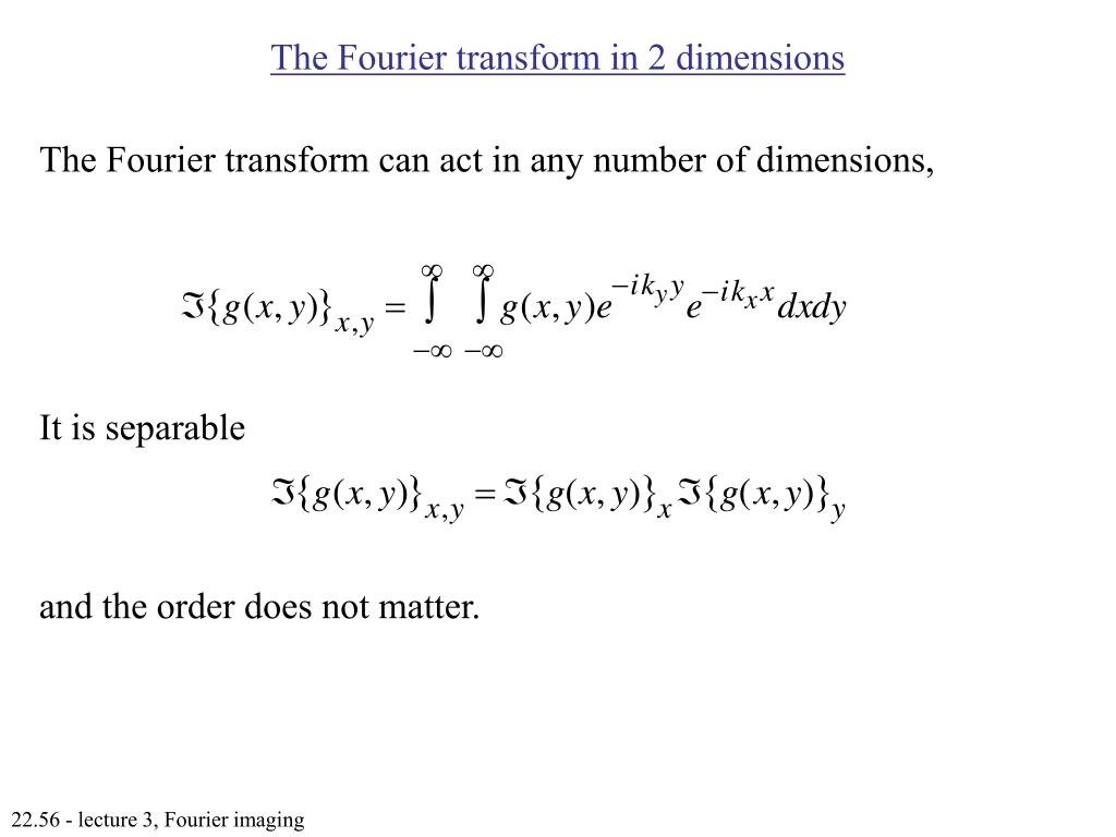 The Fourier transform in 2 dimensions