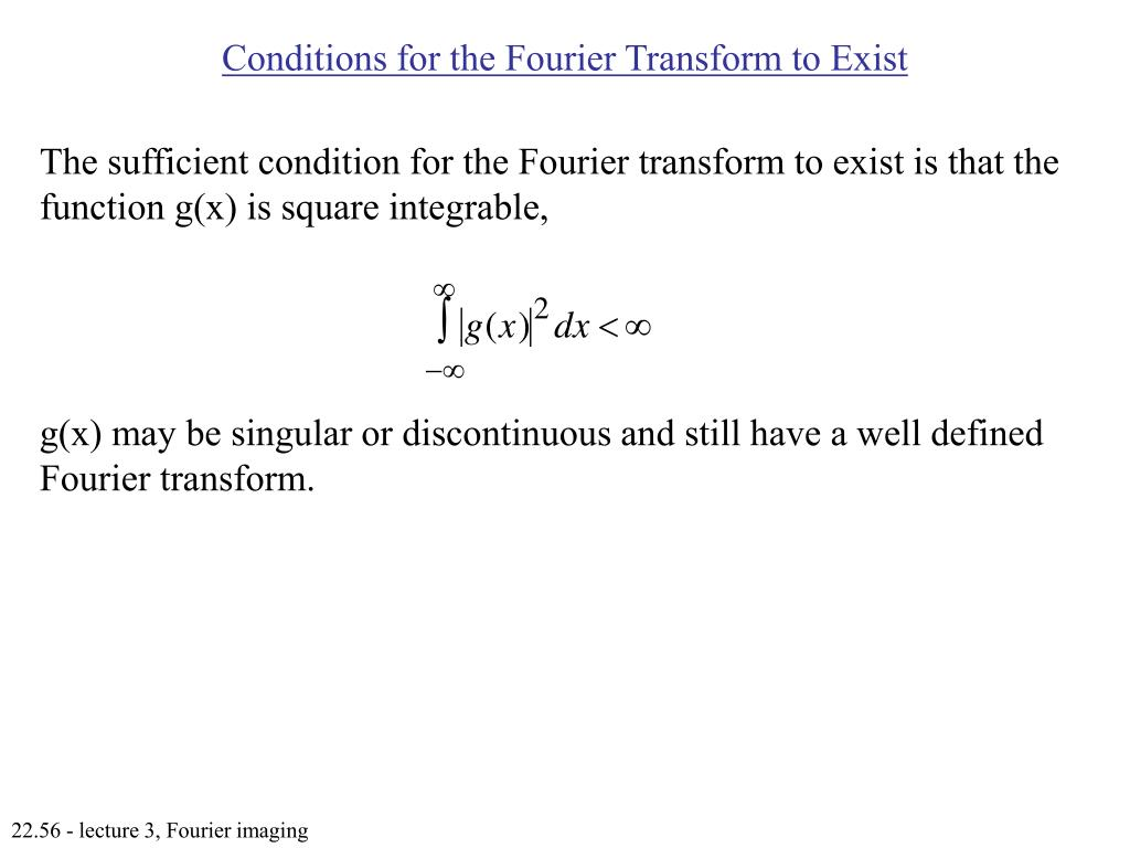 Conditions for the Fourier Transform to Exist
