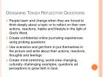 designing tough reflective questions