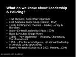 what do we know about leadership policing