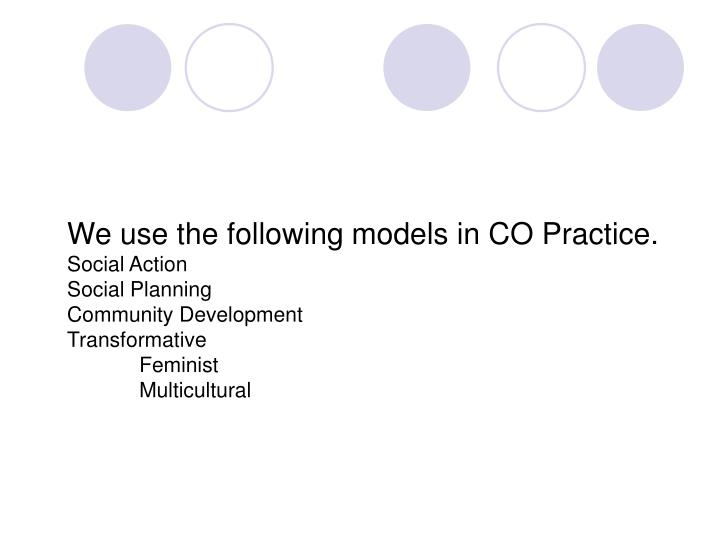 We use the following models in CO Practice.