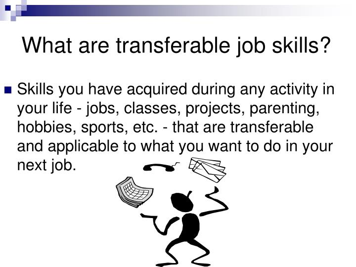 skills you have acquired during any activity in your life jobs