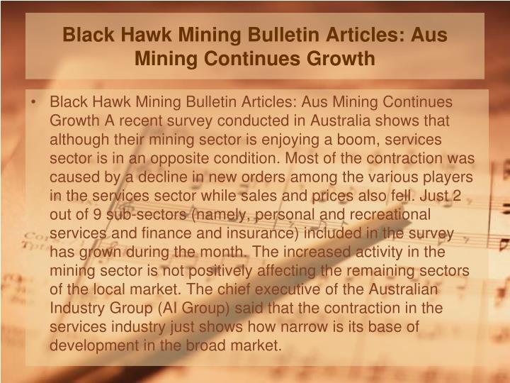 Black hawk mining bulletin articles aus mining continues growth