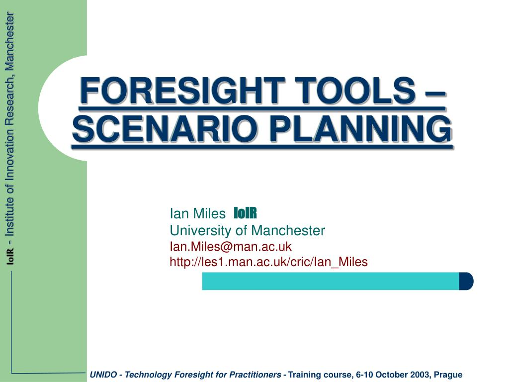FORESIGHT TOOLS –SCENARIO