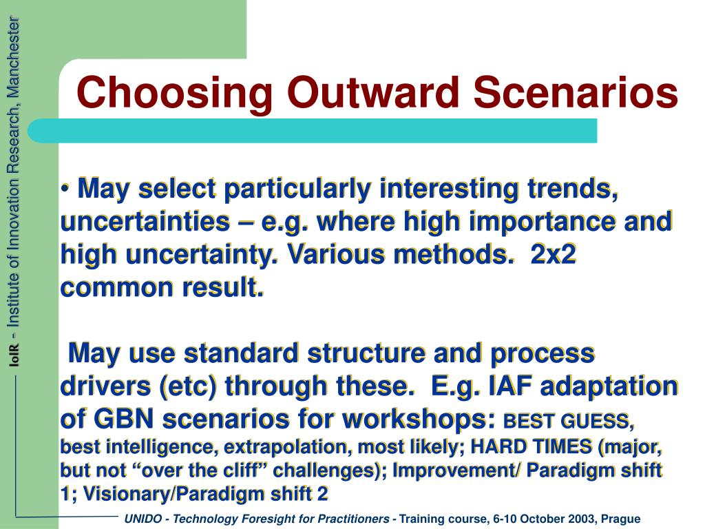 May select particularly interesting trends, uncertainties – e.g. where high importance and high uncertainty. Various methods.  2x2 common result.