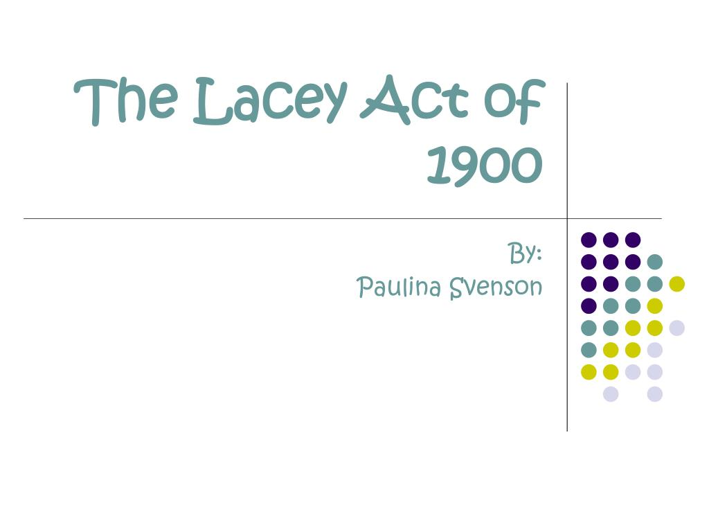 the lacey act of 1900 l.