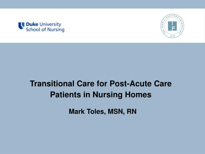 transitional care for post acute care patients in nursing homes n.