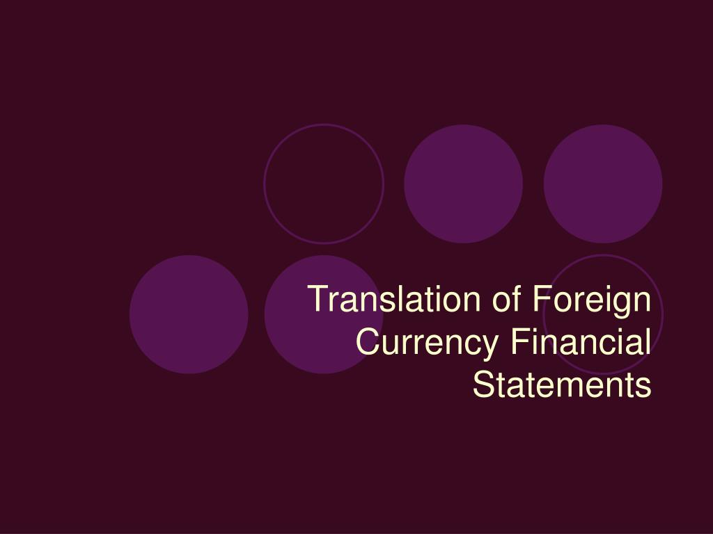 translation of foreign currency financial statements l.