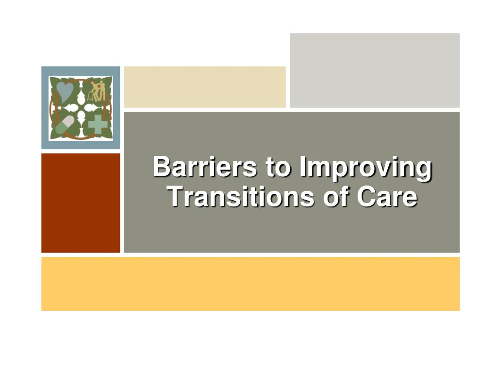 Barriers to Improving Transitions of Care