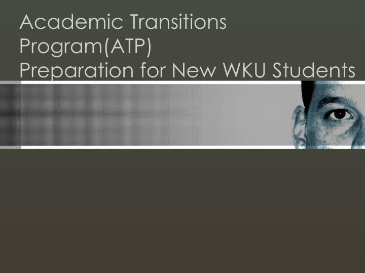 Academic Transitions Program(ATP)