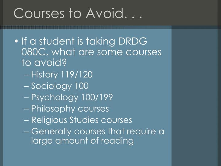 Courses to Avoid. . .