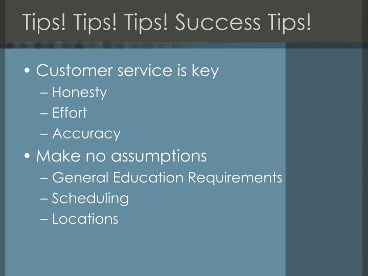 Tips! Tips! Tips! Success Tips!
