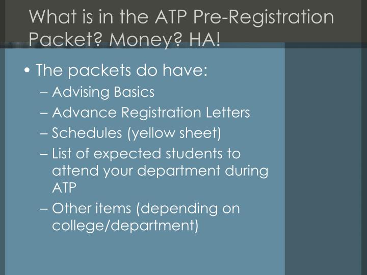 What is in the ATP Pre-Registration Packet? Money? HA!